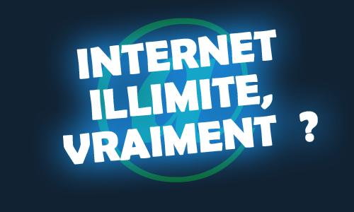 internet illimité vraiment