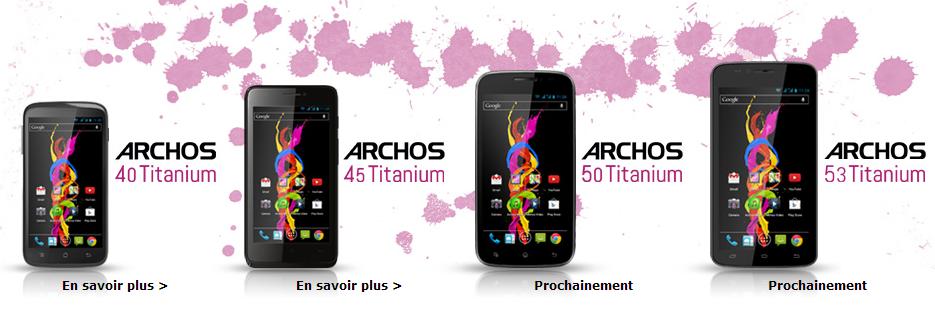 Archos lance sa gamme de smartphones Titanium à partir de ...