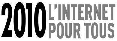 Renaissance Numérique 2010 Internet pour Tous
