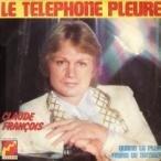 claude françois le téléphone pleure