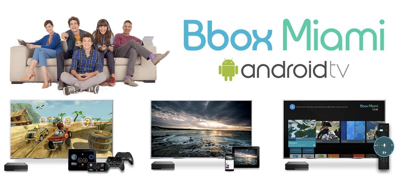 android tv sur la bbox miami bouygues telecom ouvre les inscriptions pour la b ta. Black Bedroom Furniture Sets. Home Design Ideas